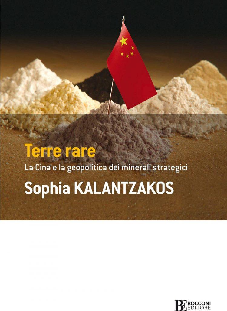"""""""Terre rare. La Cina e la geopolitica dei minerali strategici"""" di Sophia Kalantzakos"""