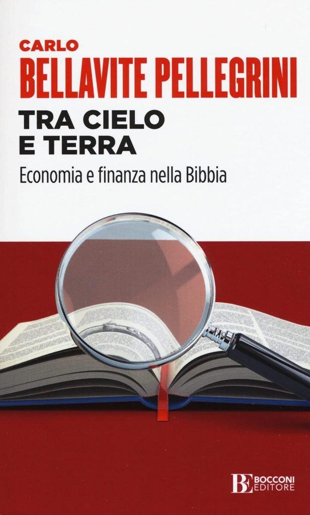 """""""Tra cielo e terra. Economia e finanza nella Bibbia"""" di Carlo Bellavite Pellegrini"""