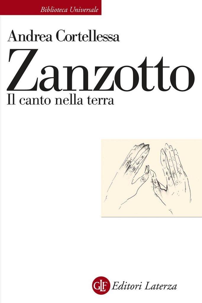 """""""Zanzotto. Il canto nella terra"""" di Andrea Cortellessa"""