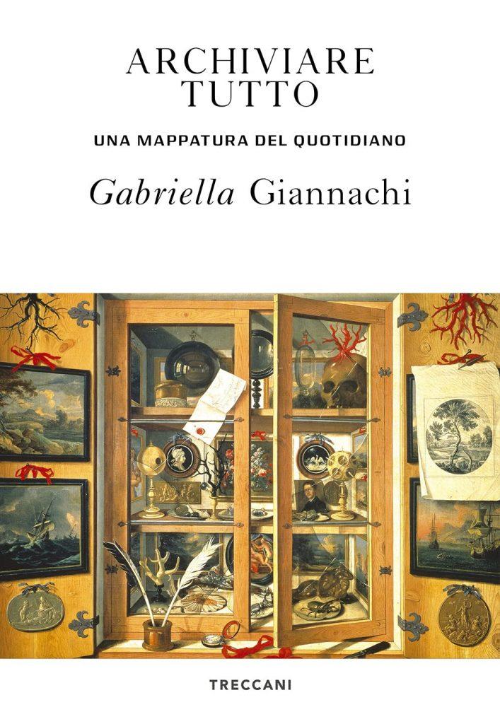 """""""Archiviare tutto. Una mappatura del quotidiano"""" di Gabriella Giannachi"""