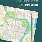 """""""Come votano le periferie. Comportamento elettorale e disagio sociale nelle città italiane"""" di Marco Valbruzzi"""