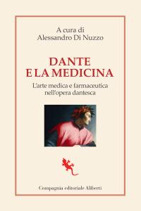 Dante e la medicina. L'arte medica e farmaceutica nell'opera dantesca, Alessandro Di Nuzzo