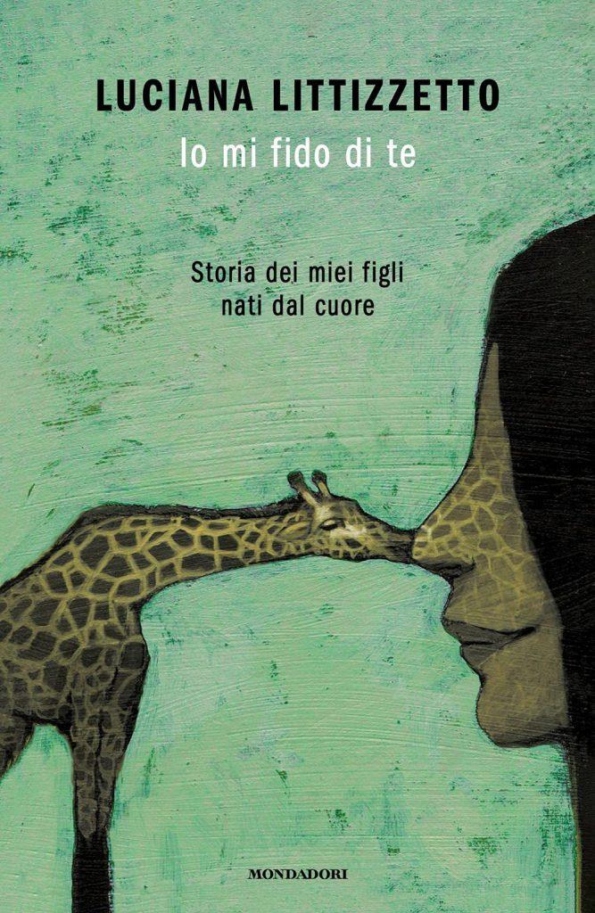 """""""Io mi fido di te. Storia dei miei figli nati dal cuore"""" di Luciana Littizzetto: riassunto trama e recensione"""