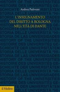 L'insegnamento del diritto a Bologna nell'età di Dante, Andrea Padovani