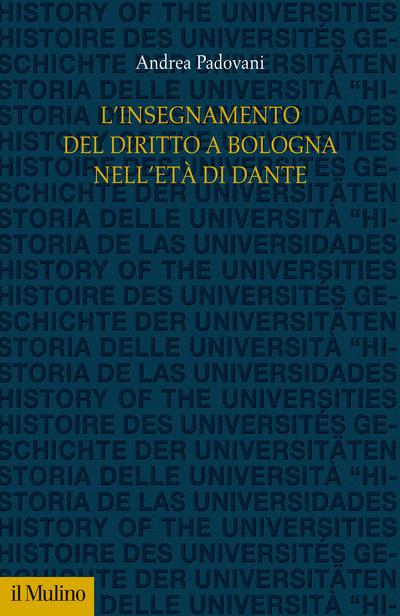 """""""L'insegnamento del diritto a Bologna nell'età di Dante"""" di Andrea Padovani"""
