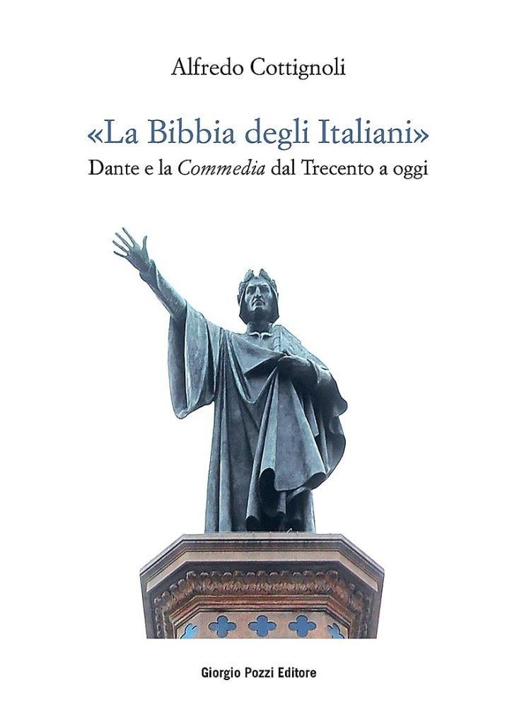 """""""«La Bibbia degli Italiani». Dante e la <em>Commedia</em> dal Trecento a oggi"""" di Alfredo Cottignoli"""
