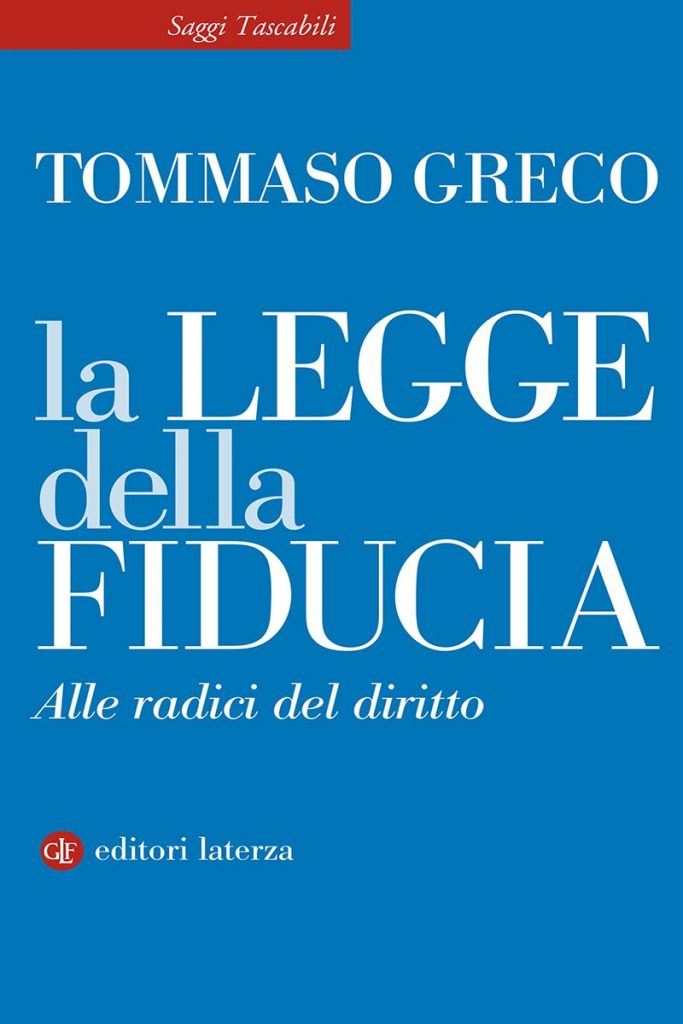 """""""La legge della fiducia. Alle radici del diritto"""" di Tommaso Greco"""