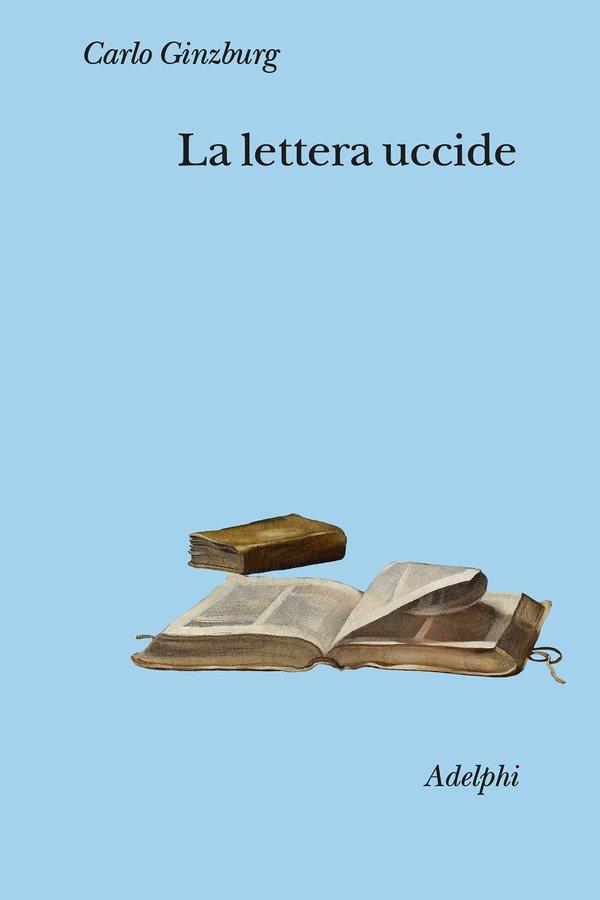 """""""La lettera uccide"""" di Carlo Ginzburg"""