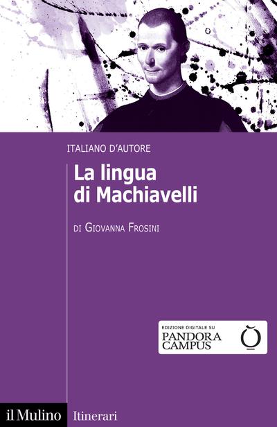 """""""La lingua di Machiavelli"""" di Giovanna Frosini"""