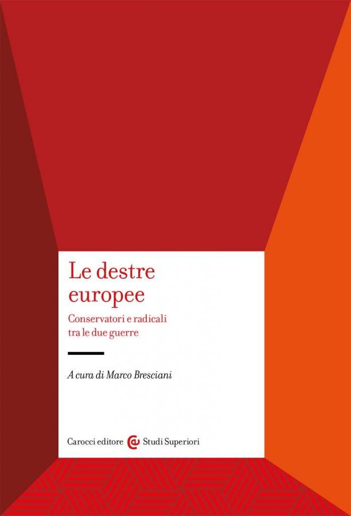 """""""Le destre europee. Conservatori e radicali tra le due guerre"""" a cura di Marco Bresciani"""