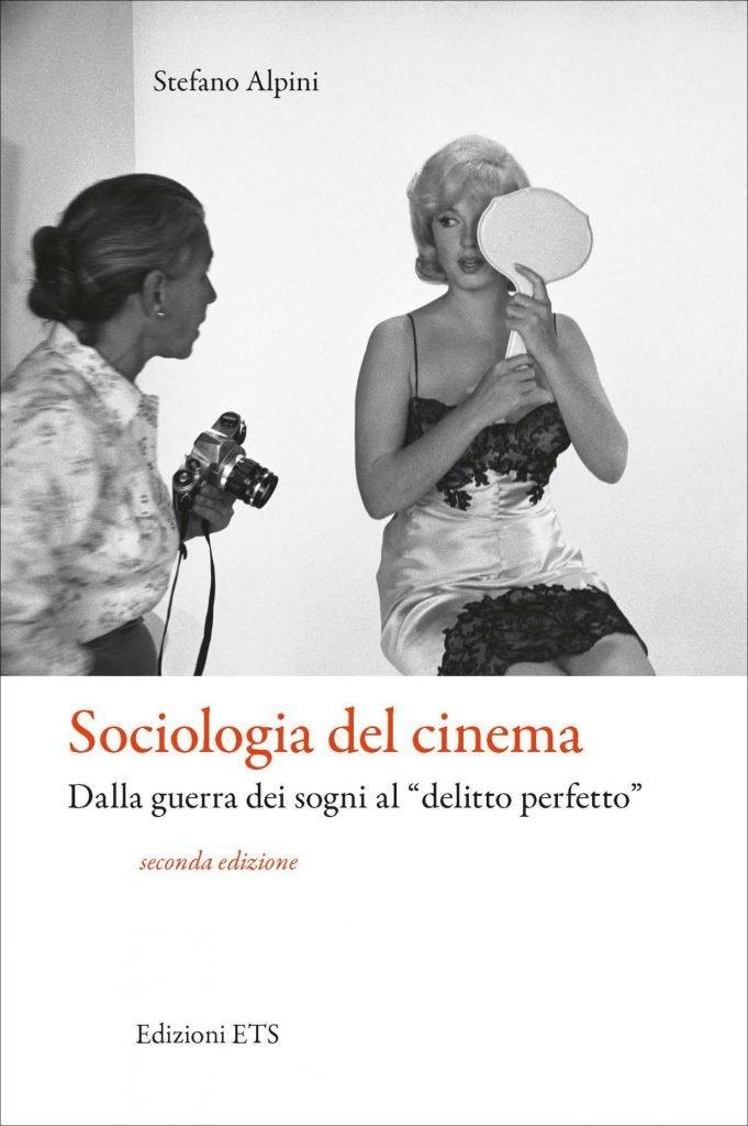 """""""Sociologia del cinema. Dalla guerra dei sogni al «delitto perfetto»"""" di Stefano Alpini"""