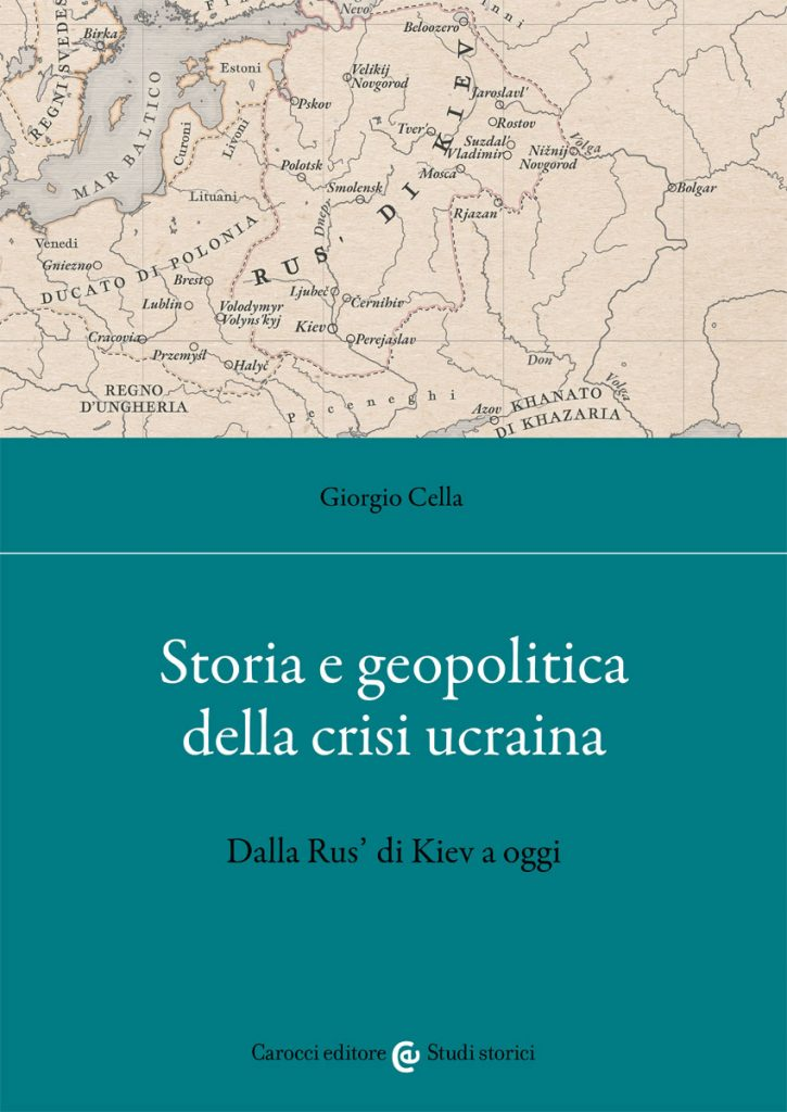 """""""Storia e geopolitica della crisi ucraina. Dalla Rus' di Kiev a oggi"""" di Giorgio Cella"""