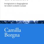 """""""Studiare da straniero. Immigrazione e diseguaglianze nei sistemi scolastici europei"""" di Camilla Borgna"""