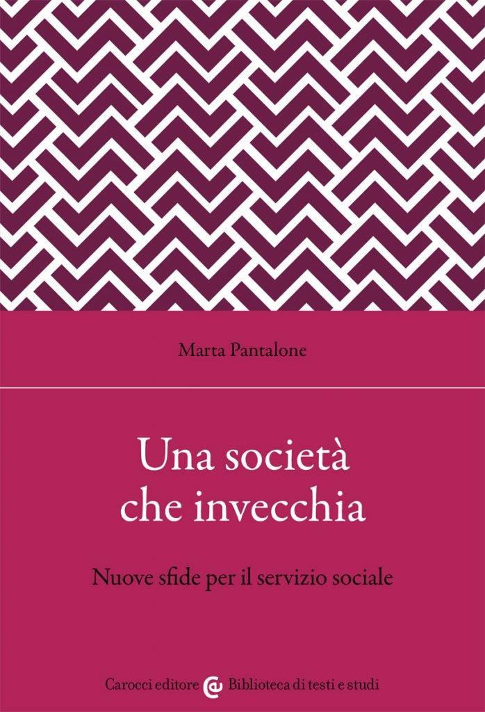 """""""Una società che invecchia. Nuove sfide per il servizio sociale"""" di Marta Pantalone"""